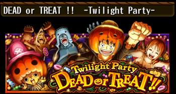 ハロウィン DEAD or TREAT!! -Twilight Party-